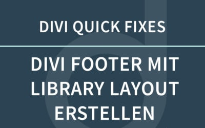 DIVI Footer mit Builder Layout erstellen – DIVI Quick fixes