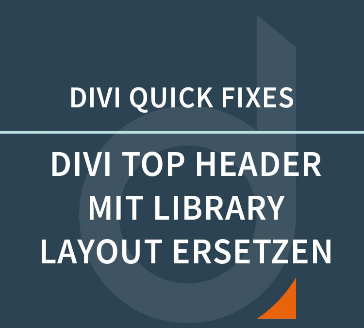 DIVI Top Header via Hooks ersetzen – DIVI Quick Fixes