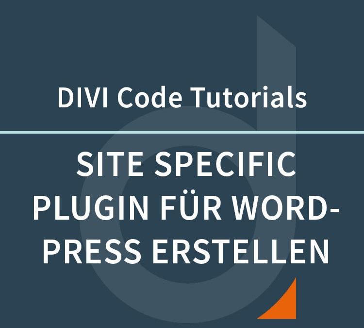 WordPress modifizieren mit einem Site-Specific-Plugin
